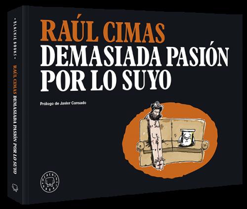 Raul_Cimas_Demasiada_Pasion_Blackie_Books