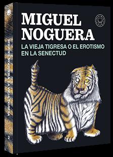 La vieja tigresa, de Miguel Noguera