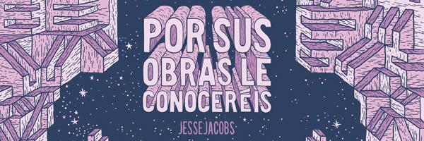 «Por sus obras le conoceréis», primera obra de Jesse Jacobs en español