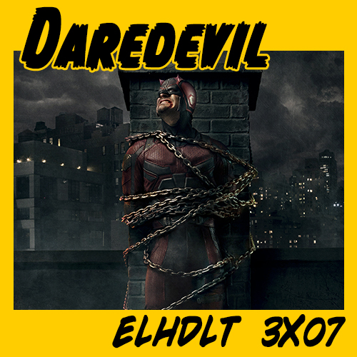 Podcast ELHDLT 3×07 Especial Daredevil Vol. 2