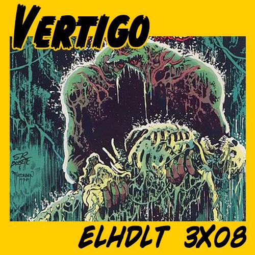 Especial Vertigo en el podcast de ELHDLT