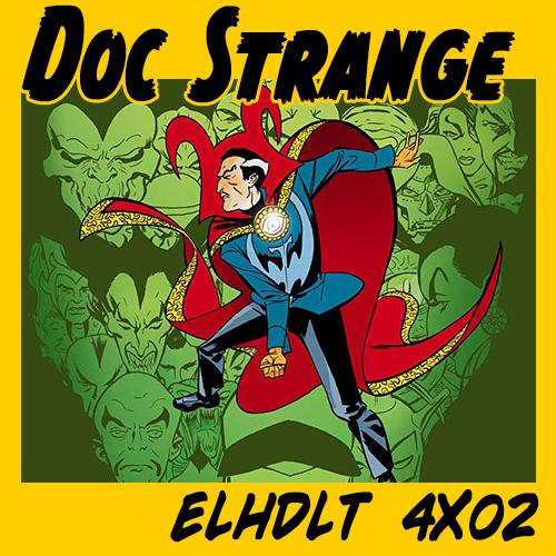 Podcast de ELHDLT: Guía de lectura del Especial Doctor Extraño.
