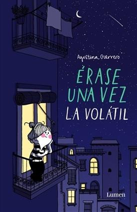 Érase una vez La Volátil, de Agustina Guerrero