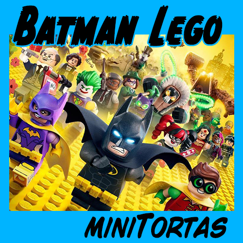 MiniTorta Cine: Batman La Lego Película