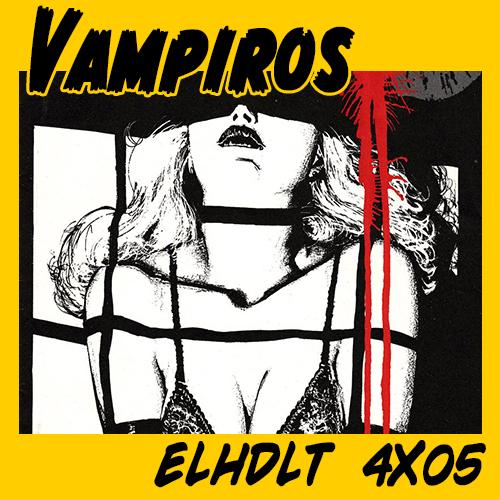 Podcast de ELHDLT: Guía de apoyo del Especial Vampiros.