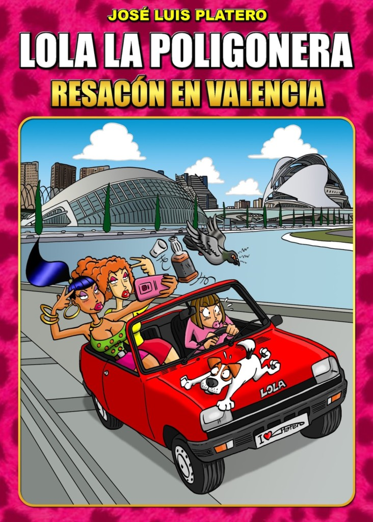 Reseña: Lola la poligonera: Resacón en Valencia.
