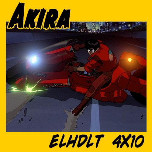 Podcast monográfico de ELHDLT dedicado a Akira