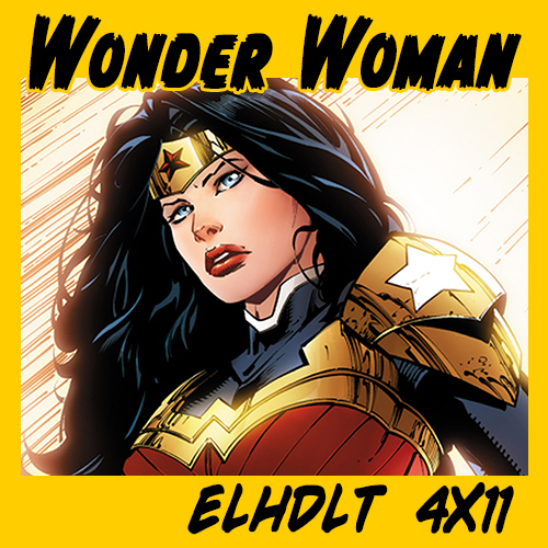 Podcast de ELHDLT dedicado a Wonder Woman