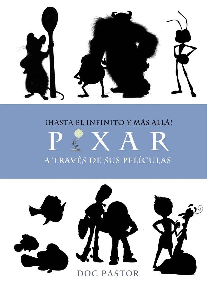 ¡Hasta el infinito y más allá! La historia de Pixar a través de sus películas