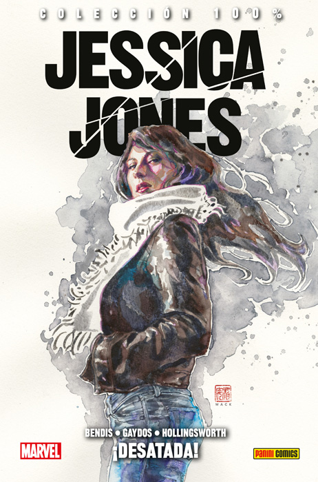 100% Marvel HC. Jessica Jones 1: ¡Desatada!