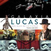 Galaxia Lucas: Más allá de la Fuerza.