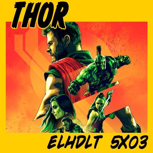 Podcast ELHDLT sobre Thor: Ragnarok + Planet Hulk