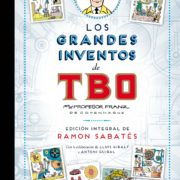 Los Grandes Inventos del TBO Edición Integral Ramón Sabatés