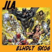 Podcast de ELHDLT dedicado a la Liga de la Justicia