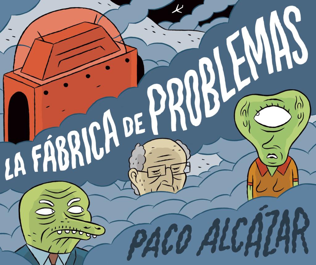 La fábrica de problemas
