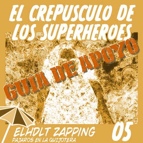 Podcast de ELHDLT: Guía de apoyo de El Crepúsculo de los Superhéroes, de Alan Moore.