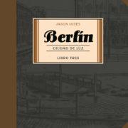 Berlín 3. Ciudad de Luz de Jason Lutes
