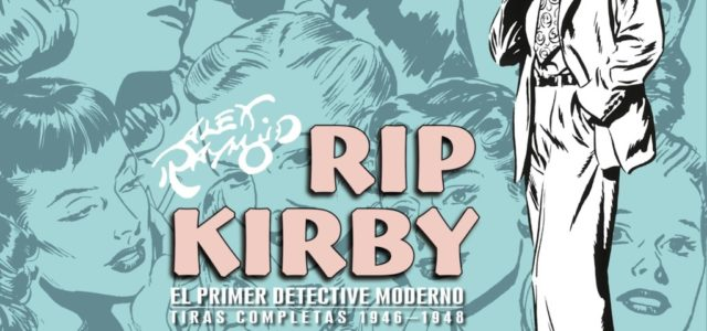 Rip Kirby 1. De Alex Raymond (y Ward Greene).