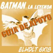 Podcast de ELHDLT: Guía de apoyo del Coleccionable Batman de Salvat.