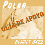 Podcast de ELHDLT: Guía de apoyo de Polar.