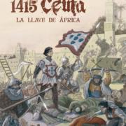 1415. Ceuta. La Llave de África.