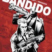Bandido, de François Troukens y Alain Bardet
