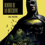 Batman: Dentro de la Batcueva