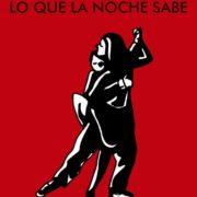 Lo que la noche sabe de Carlos Salem e Iñaki Echeverría