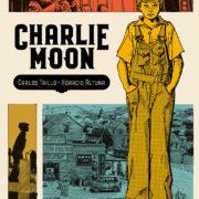 Charlie Moon de Carlos Trillo y Horacio Altuna