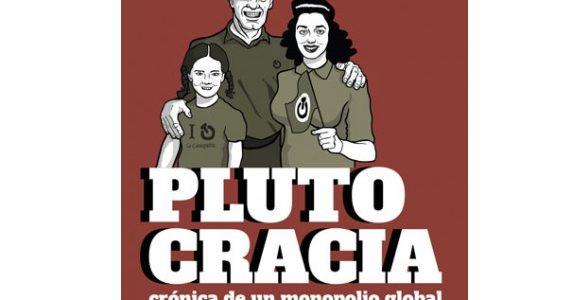 Plutocracia. Crónica de un monopolio global