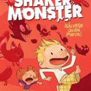 Shaker Monster 1 – ¡Sálvese quien pueda!