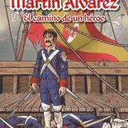 Martín Álvarez. El camino de un héroe.