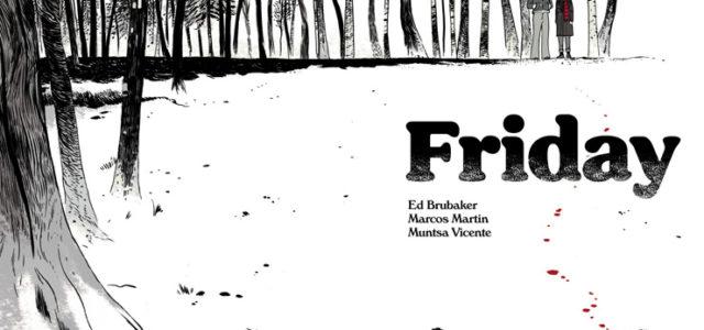 Friday 1, de Ed Brubaker y Marcos Martín
