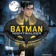 Batman: Nightwalker, de Stuart Moore y Chris Wildgoose