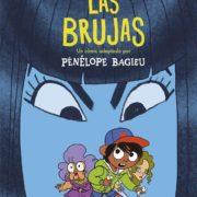 Las brujas, de Roald Dahl. Adaptación de Pénélope Bagieu.