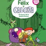Félix y Calcita 3: En busca de la piedra limosa