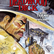 Deadwood Dick: Entre Texas y el Infierno.