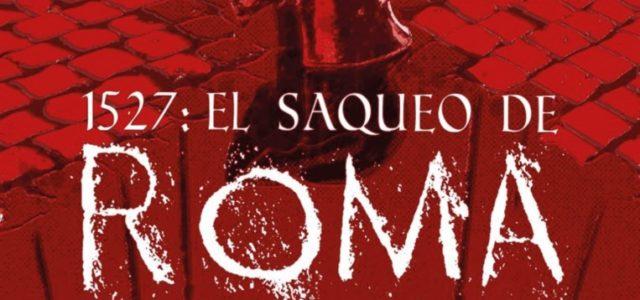 1527: El Saqueo de Roma.